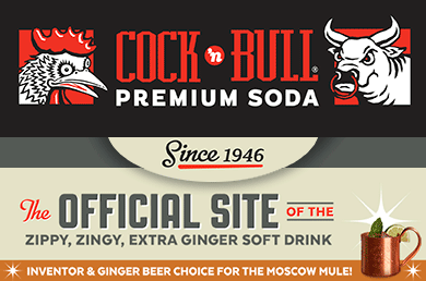 Cock'n Bull Premium Soda: The Official Site of the Zippy, Zingy, Extra Ginger Soft Drink. Inventor and Ginger Beer Choice for the Moscow Mule!